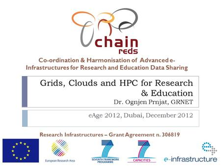 Co-ordination & Harmonisation of Advanced e- Infrastructures for Research and Education Data Sharing Research Infrastructures – Grant Agreement n. 306819.