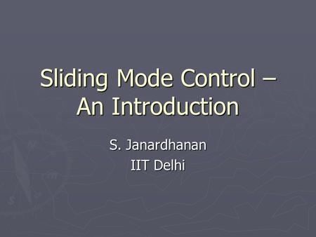 Sliding Mode Control – An Introduction