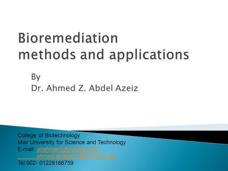 By Dr. Ahmed Z. Abdel Azeiz College of Biotechnology Misr University for Science and Technology