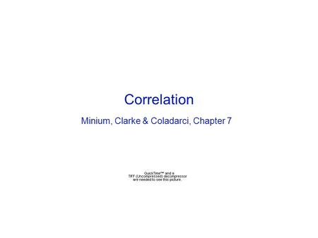 Correlation Minium, Clarke & Coladarci, Chapter 7.
