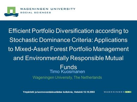 Efficient Portfolio Diversification according to Stochastic Dominance Criteria: Applications to Mixed-Asset Forest Portfolio Management and Environmentally.