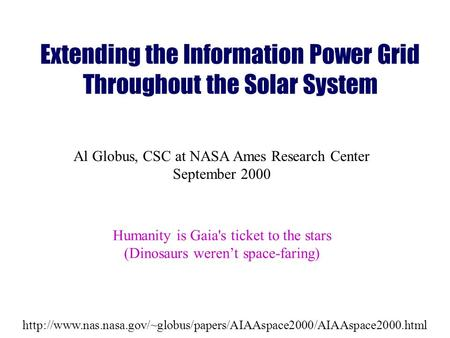 Extending the Information Power Grid Throughout the Solar System Al Globus, CSC.