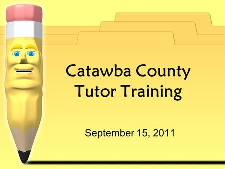 Catawba County Tutor Training September 15, 2011.