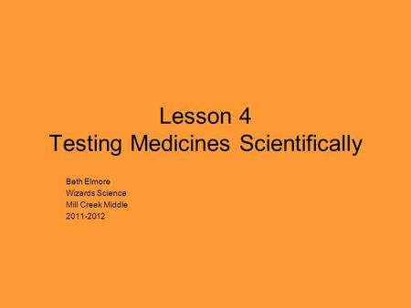 Lesson 4 Testing Medicines Scientifically