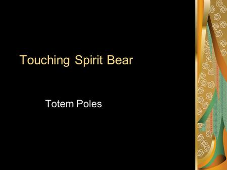 Touching Spirit Bear Totem Poles. Actual Totems Details.