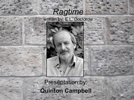 Ragtime written by: E.L. Doctorow