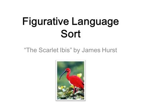 a descriptive analysis of the scarlet ibis by james hurst