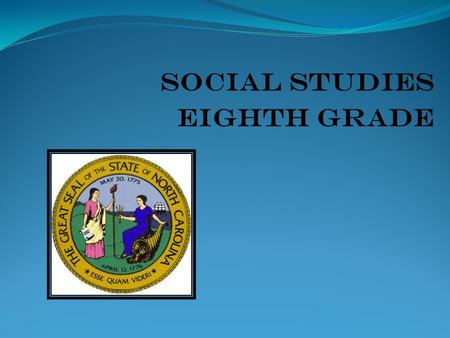 Social Studies Eighth Grade. Social Studies: What do we cover in eighth grade?