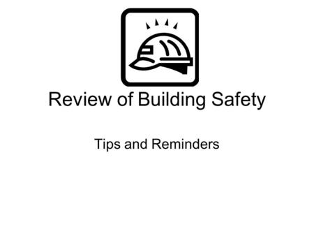 Review of Building Safety Tips and Reminders. Storage Store all items at least 18 inches from the ceiling. Items can not be stored in the hallways or.