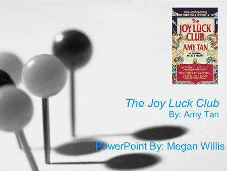 The Joy Luck Club By: Amy Tan