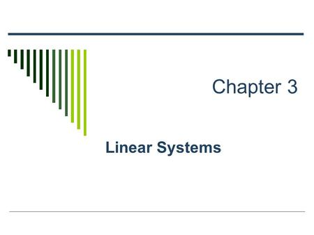 Chapter 3 Linear Systems. 2 In Chapter 3, You Will… Learn to solve systems of equations and inequalities in two variables algebraically and by graphing.