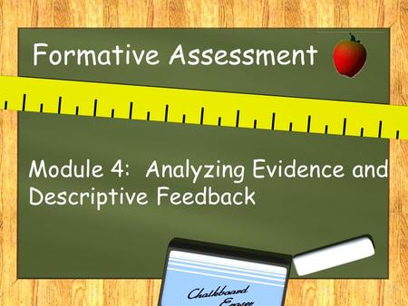 Module 4: Analyzing Evidence and Descriptive Feedback