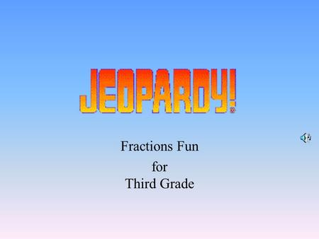 Fractions Fun for Third Grade 100 200 400 300 400 Equivalent Word problems Comparing Mixed Numbers 300 200 400 200 100 500 100.