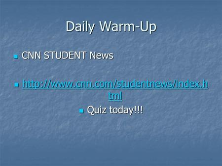 Daily Warm-Up CNN STUDENT News CNN STUDENT News  tml  tml
