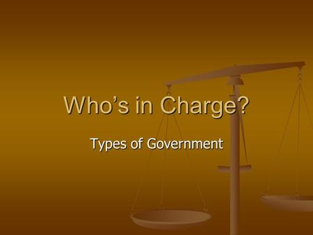 Who's in Charge? Types of Government.