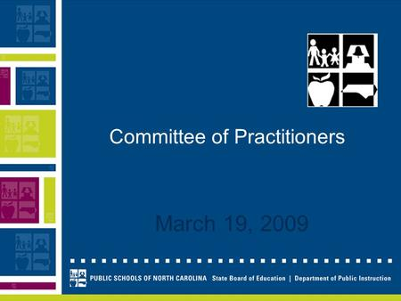 Committee of Practitioners March 19, 2009. 1. Even Start Application 2. Homeless Education 3. Migrant Education Program 4. ED Monitoring 5. SES Appeals.