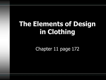 The Elements of Design in Clothing Chapter 11 page 172.