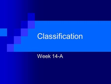 Classification Week 14-A.
