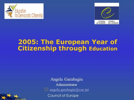 2005: The European Year of Citizenship through Education Angela Garabagiu Administrator