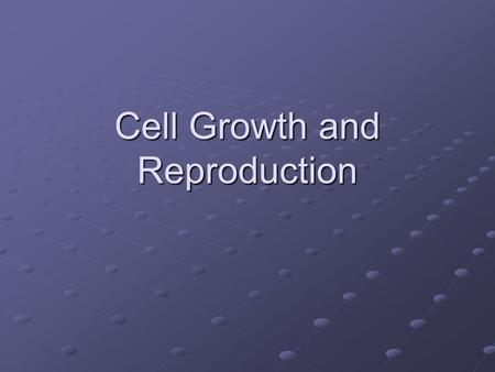 Cell Growth and Reproduction. Limitations on Cell Size Diffusion Larger the cell, the longer it takes to get nutrients from outside the cell through diffusion.