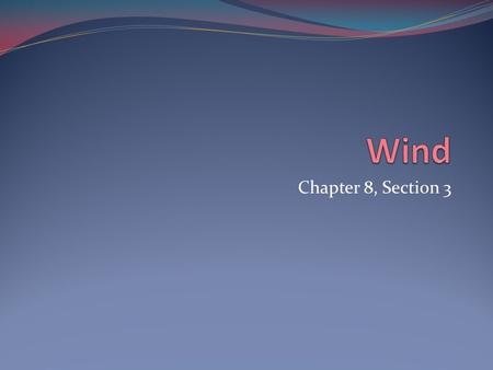Wind Chapter 8, Section 3.