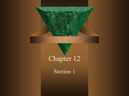 Chapter 12 Section 1.