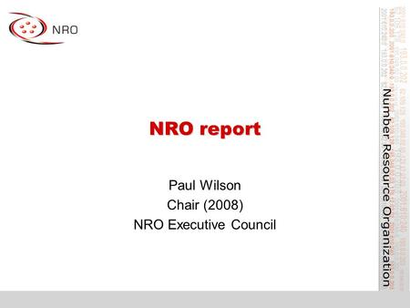NRO report Paul Wilson Chair (2008) NRO Executive Council.