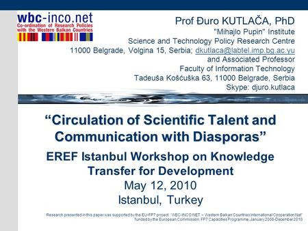 Circulation of Scientific Talent and Communication with Diasporas Circulation of Scientific Talent and Communication with Diasporas EREF Istanbul Workshop.