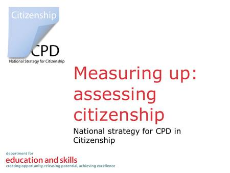 Measuring up: assessing citizenship National strategy for CPD in Citizenship.