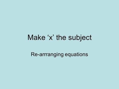 Re-arrranging equations