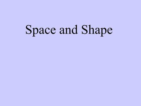 Space and Shape. rectangle Shape ? trapezium.