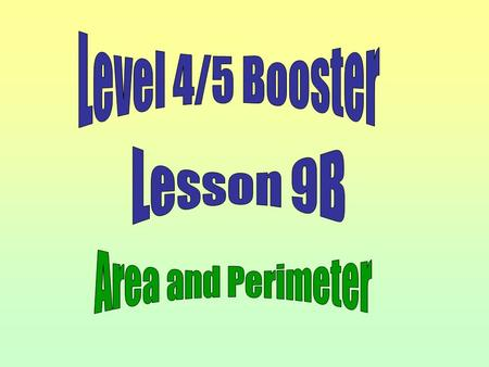 Level 4/5 Booster Lesson 9B Area and Perimeter.