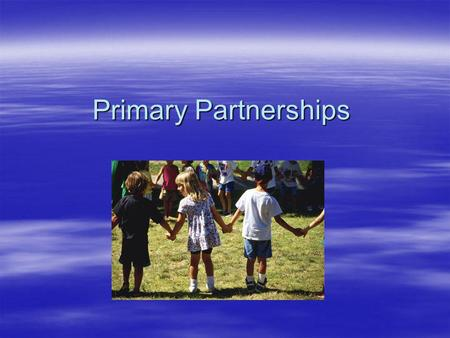 Primary Partnerships. The current position for behaviour in the East Riding Local / national context Local / national context Inclusion Inclusion Integration.