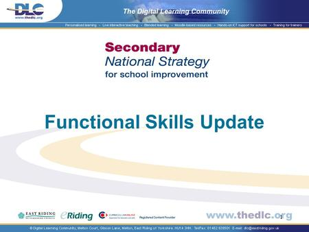 1 Functional Skills Update. 2 Qualification development and reform Functional skills (FS) are a key part of educational reform programme which includes.