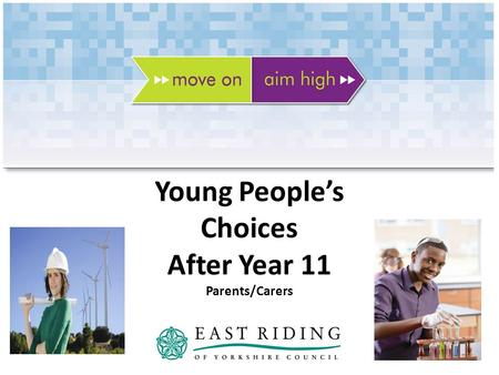 Young Peoples Choices After Year 11 Parents/Carers.