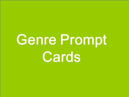 Genre Prompt Cards. Curtain Opener . Clear sentences.