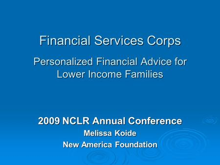 Financial Services Corps Personalized Financial Advice for Lower Income Families Financial Services Corps Personalized Financial Advice for Lower Income.