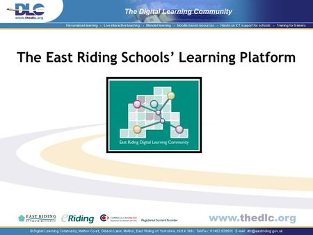 The East Riding Schools Learning Platform. What is the Learning Platform?