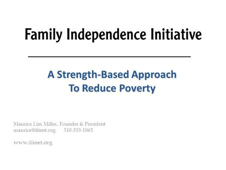 Nota A Strength-Based Approach To Reduce Poverty Maurice Lim Miller, Founder & President 510-333-1065