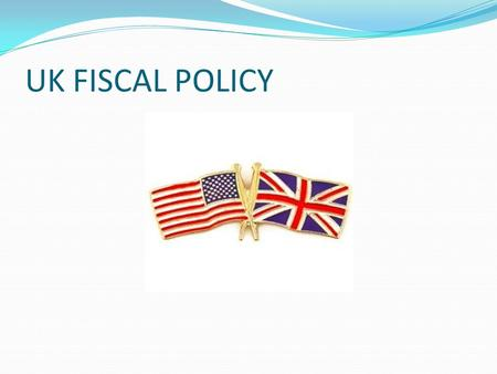 UK FISCAL POLICY. In the shadow of the deficit Spending Tax Revenues.
