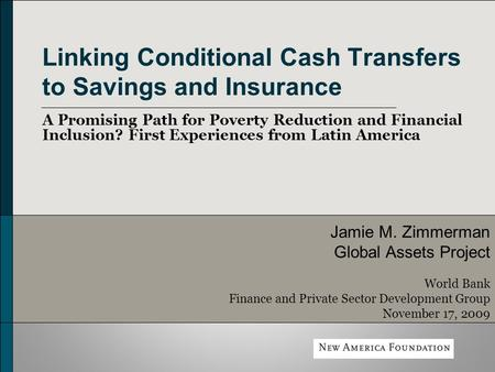 Linking Conditional Cash Transfers to Savings and Insurance A Promising Path for Poverty Reduction and Financial Inclusion? First Experiences from Latin.