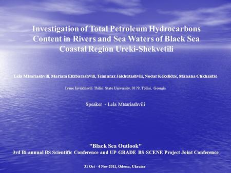 Investigation of Total Petroleum Hydrocarbons Content in Rivers and Sea Waters of Black Sea Coastal Region Ureki-Shekvetili Lela Mtsariashvili, Mariam.