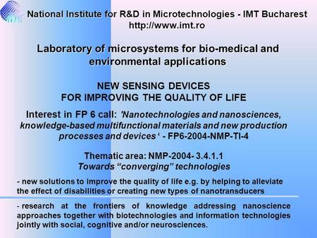 NEW SENSING DEVICES FOR IMPROVING THE QUALITY OF LIFE Interest in FP 6 call: 'Nanotechnologies and nanosciences, knowledge-based multifunctional materials.