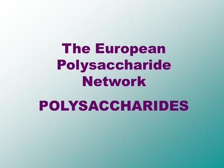 The European Polysaccharide Network POLYSACCHARIDES.