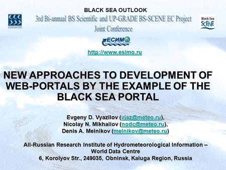BLACK SEA OUTLOOK NEW APPROACHES TO DEVELOPMENT OF WEB-PORTALS BY THE EXAMPLE OF THE BLACK SEA PORTAL Evgeny D. Vyazilov