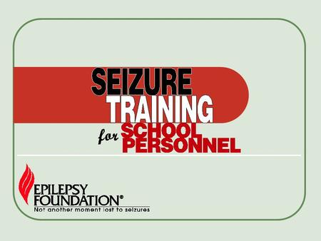 2 Objectives Recognize common seizure types and their possible impact on students Know appropriate first aid Recognize when a seizure is a medical emergency.