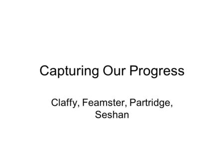 Capturing Our Progress Claffy, Feamster, Partridge, Seshan.