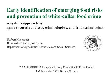 Early identification of emerging food risks and prevention of white-collar food crime A systems approach by game-theoretic analysts, criminologists, and.