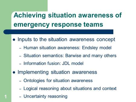 Achieving situation awareness of emergency response teams