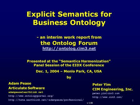 1 Explicit Semantics for Business Ontology - an interim work report from the Ontolog Forum   Adam Pease Articulate.